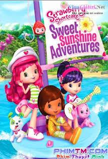 Cuộc Phiêu Lưu Ly Kì - Strawberry Shortcake: Sweet Sunshine Adventures