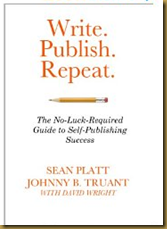Write. Publish. Repeat., by Sean Platt and Johnny B. Truant