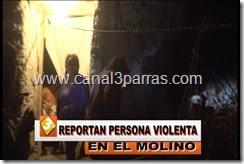 09 IMAG. REPORTAN PERSONA VIOLENTA EN EL MOLINO.mp4_000082282