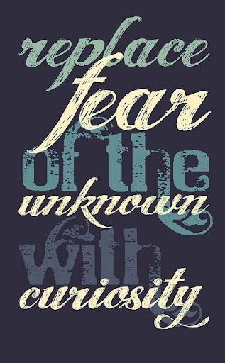 replace_fear_of_the_unknown_with_curiosity_inspiring_quote_quote