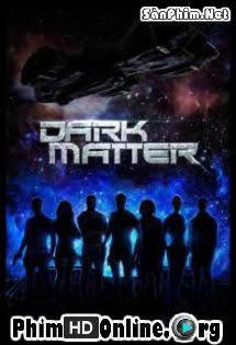 Vật Chất Bí Ẩn :Phần 1 - Dark Matter Season 1