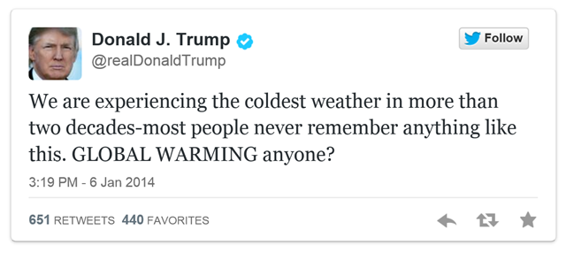 Donald Trump tweets 'We are expriencing the coldest weather in more than two decades-most people never remember anything like this. GLOBAL WARMING anyone?', 6 January 2014. But climate scientists say the weather does not invalidate prevailing climate models, and Prof. Gavin Schmidt says that reactions to this week's polar vortex suggest that 'people have forgotten what cold is like.' Graphic: Donald Trump / Twitter