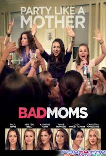 """Những Bà Mẹ """"ngoan"""" - Bad Moms Tập HD 1080p Full"""