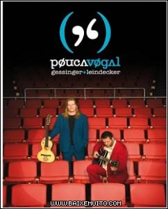 5039218a9b577 Download   DVD Pouca Vogal   Ao Vivo em Porto Alegre  Baixar Grátis