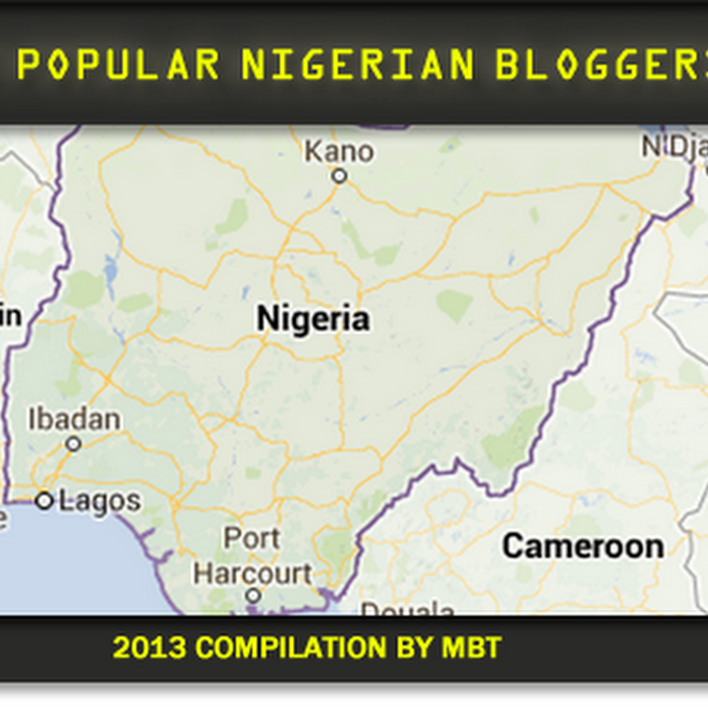 Top 10 Popular Bloggers from Nigeria � 2013