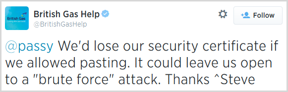 """@passy We'd lose our security certificate if we allowed pasting. It could leave us open to a """"brute force"""" attack. Thanks ^Steve"""