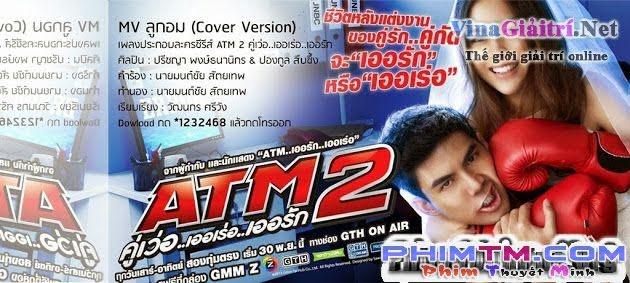 ATM: Lỗi Tình Yêu 2 - ATM 2: Koo ver Error Er Rak