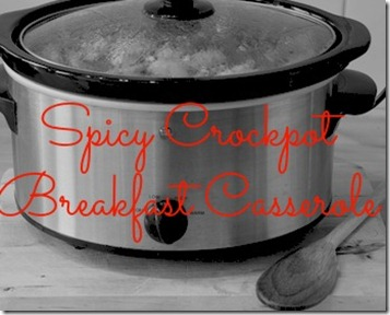 Spicy Crockpot Breakfast Casserole