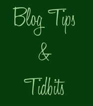 blog tips and tidbits