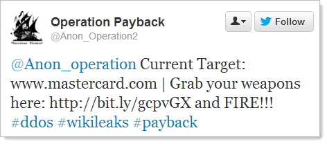 @Anon_operation Current Target: www.mastercard.com | Grab your weapons here: http://bit.ly/gcpvGX and FIRE!!! #ddos #wikileaks #payback