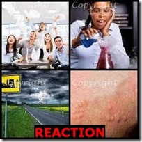 REACTION- 4 Pics 1 Word Answers 3 Letters