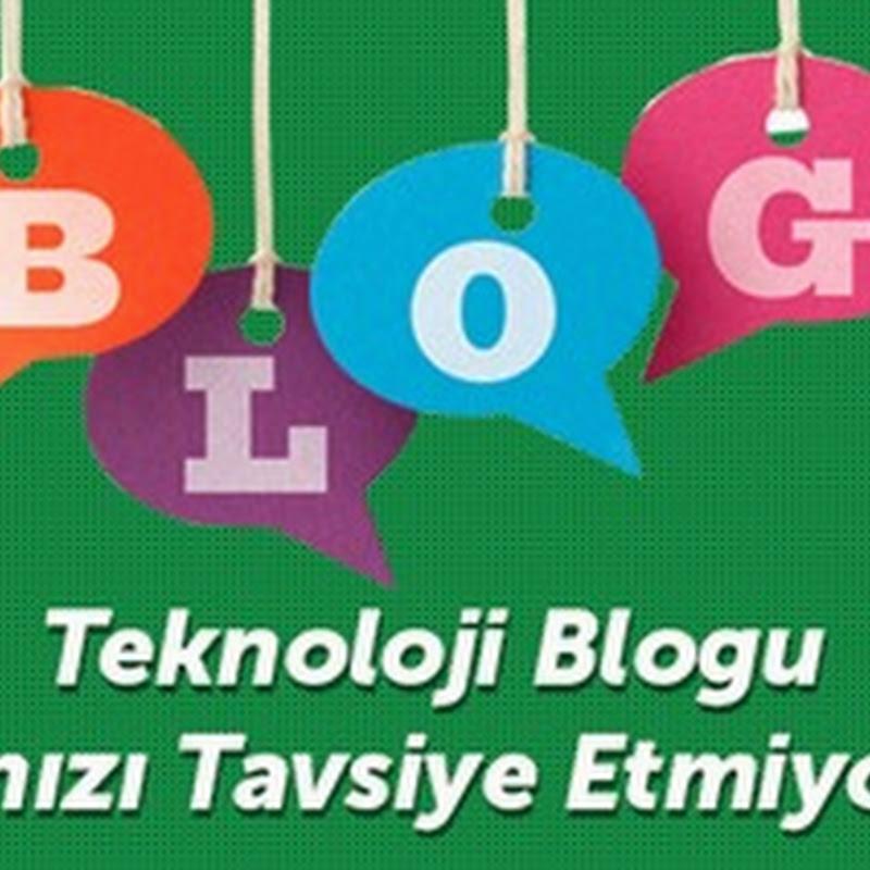 Teknoloji Blogu Açmanızı Tavsiye Etmiyorum