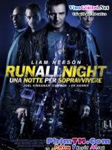 Tẩu Thoát Trong Đêm - Run All Night Tập HD 1080p Full