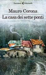 La-casa-dei-sette-ponti-di-Mauro-Corona