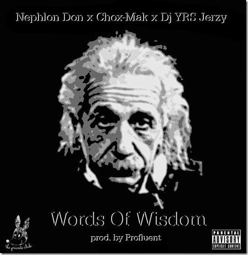 NephLon Don Ft. Chox-Mak & DJ YRS Jerzy - Words Of Wisdom (Prod. By Profluent)