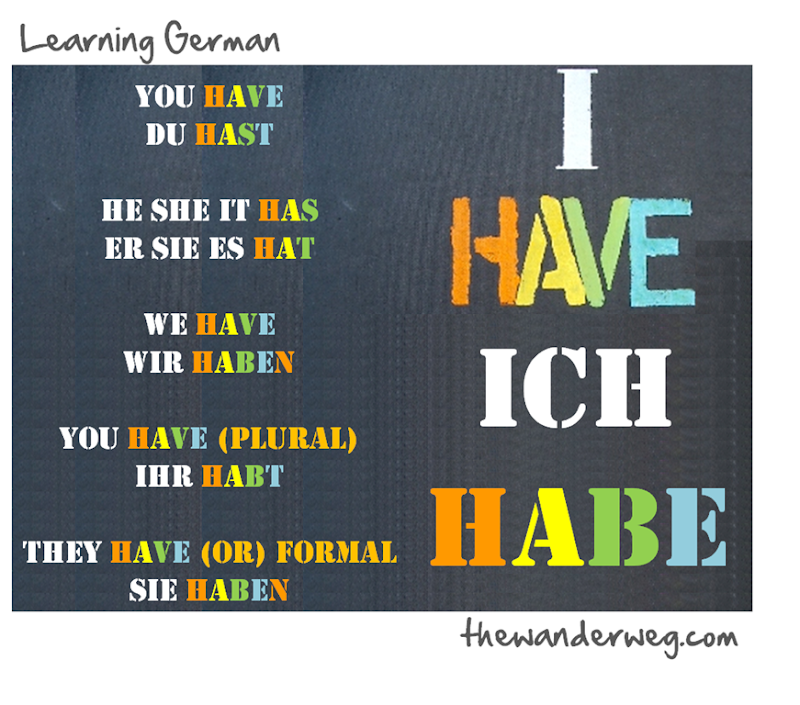 Ich Habe I HAVE Learning German Conjugating Present Tense