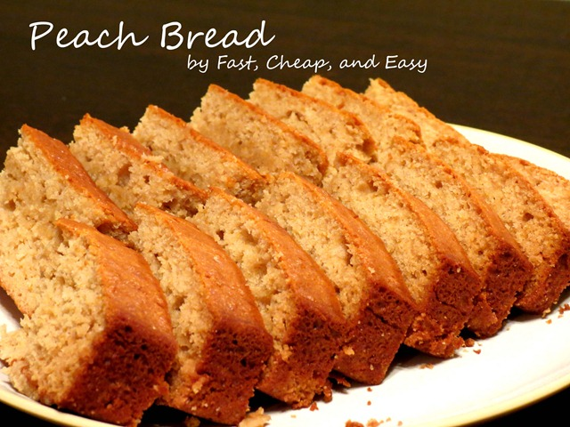 peach bread fast cheap and easy