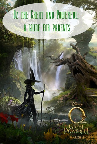 oz the great and powerful: a parent's guide