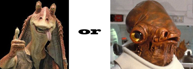 ackbar or jar jar