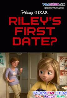 Những Mảnh Ghép Cảm Xúc: Buổi Hẹn Đầu Của Riley - Inside Out Short Film: Riley