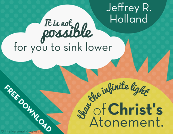 Come Follow Me: The Atonement of Jesus Christ | Jeffrey R. Holland Quote Free Download