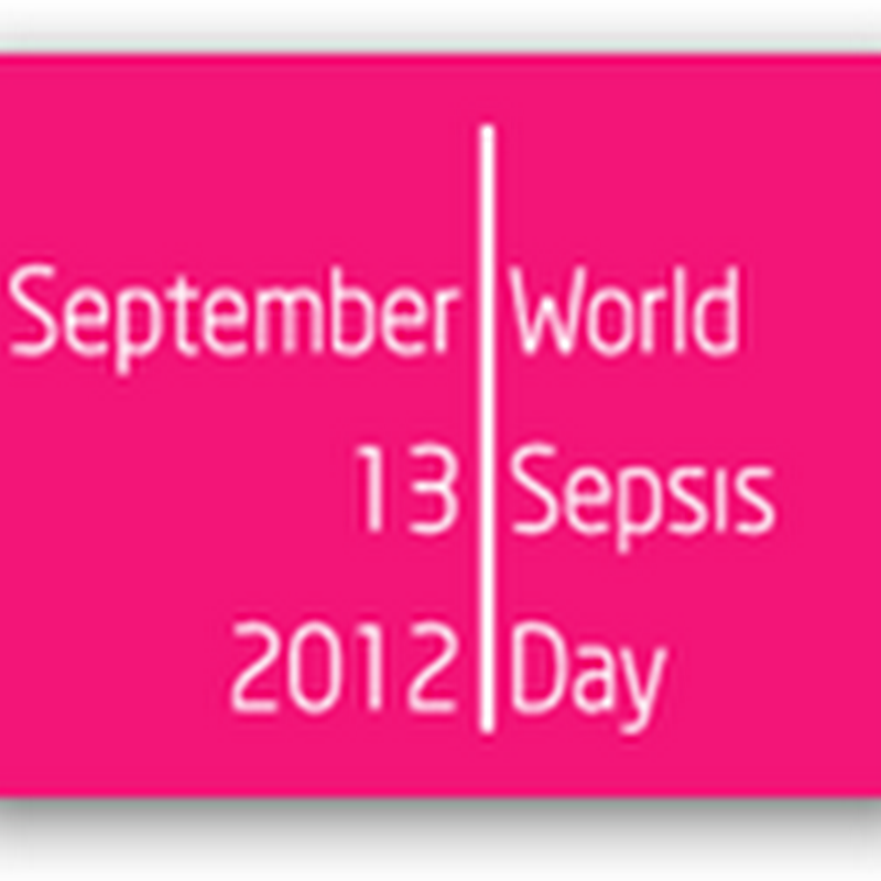 First World Sepsis Day September 13th, 2012–Deadly Disease That Kills Many Every Year