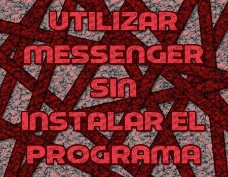 utilizar messenger sin instalar el programa - imagen principal del post