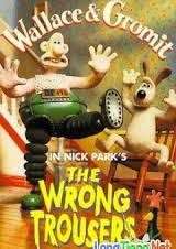 Wallace Và Gromit: Chiếc Quần Rắc Rối