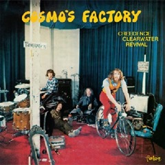 1970 - Cosmo's Factory - Creedence Clearwater Revival
