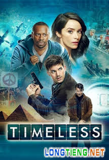 Vô Tận :Phần 1 - Timeless Season 1 Tập 16-End