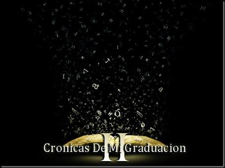 Cronicas de mi graduacion 2