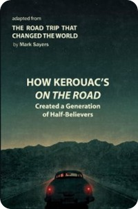 How Kerouacs On The Road Created A Generation of half believers