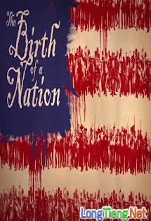 Sự Ra Đời Của Một Quốc Gia - The Birth Of A Nation