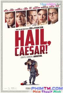 Xin Chào, Caesar - Hail, Caesar!