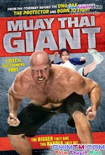 Tay Quyền Thái Bự Con - Muay Thai Giant Tập HD 1080p Full