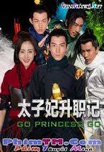 Thái Tử Phi Thăng Chức Ký - Go Princess Go 2015