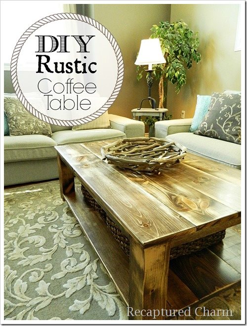 Do It Yourself Rustic Coffee Table Recaptured Charm Bloglovin