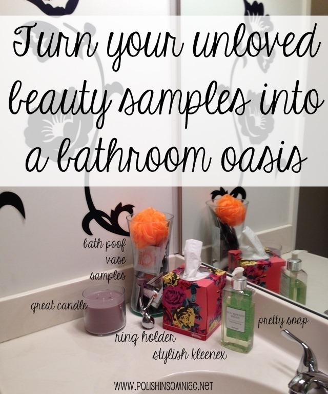 Turn your unloved beauty samples into a bathroom oasis #KleenexStyle