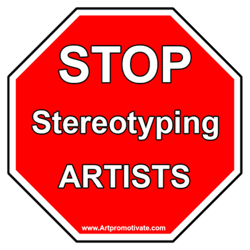 STOP Stereotyping Artists!