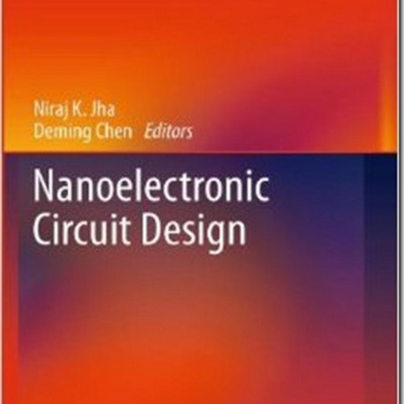 Niraj K. Jha, Deming Chen - Nanoelectronic Circuit Design
