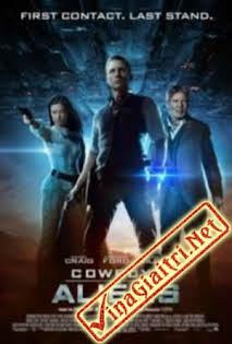 Cao Bồi Và Người Ngoài Hành Tinh 2011 - Cowboys & Aliens (2011)