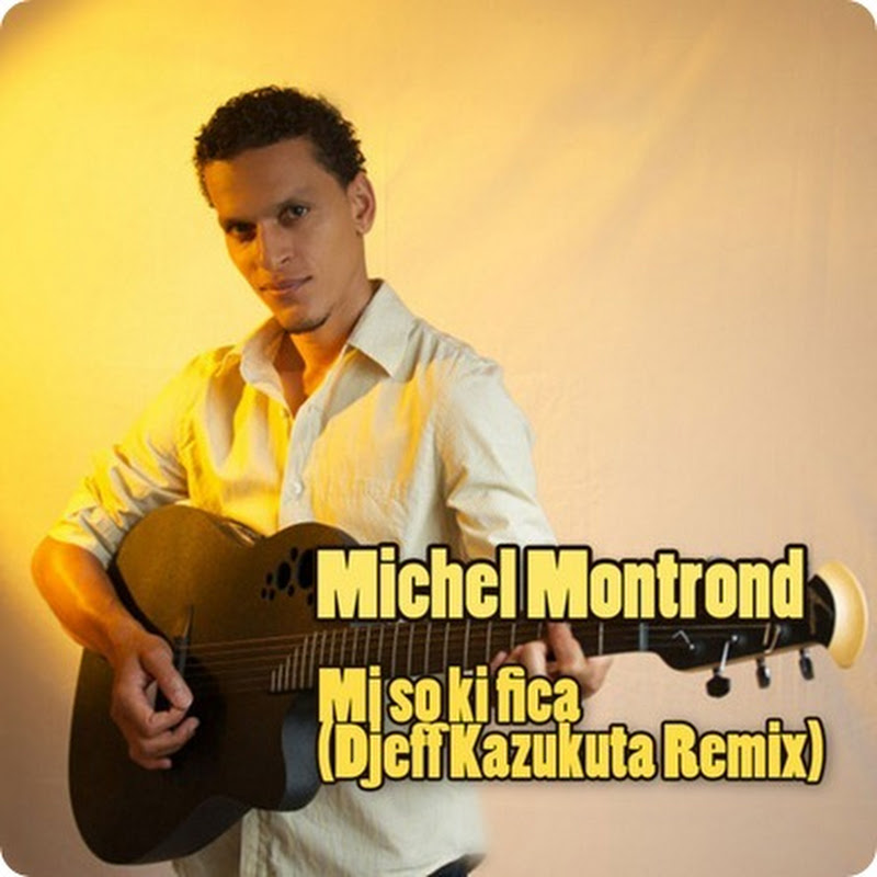 Michel Montrond - Mi So Ki Fika Li (Djeff Kazukuta Remix) [Download]