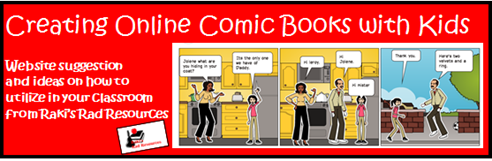 Creating online comic books with kids - website suggestion & ideas on how to utilize in your classroom - from Raki's Rad Resources.