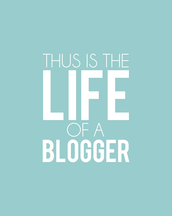 Thus is the Life of a Blogger