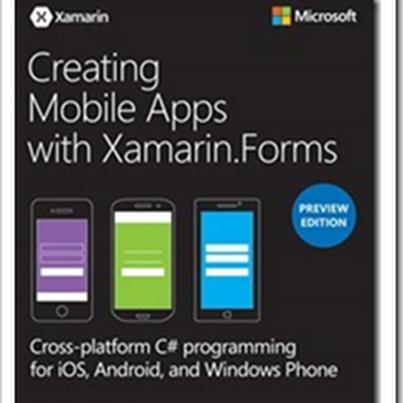 "Cool Preview eBook of the Day: ""Creating Mobile Apps with Xamarin.Forms"" by Charles Petzold (Yes, that one)"