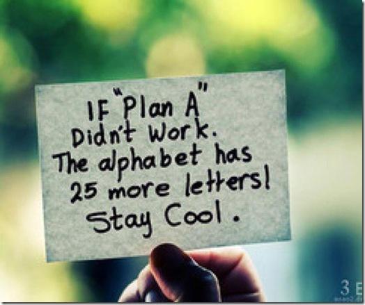 Si plan A no funciona, alfabeto tiene 26 letras