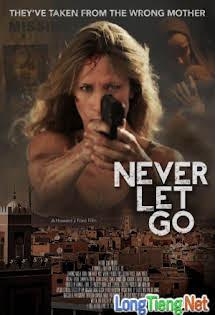 Truy Đuổi Đến Cùng - Never Let Go