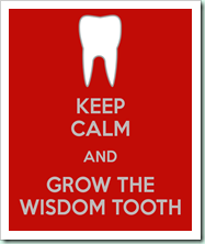 keep-calm-and-grow-the-wisdom-tooth