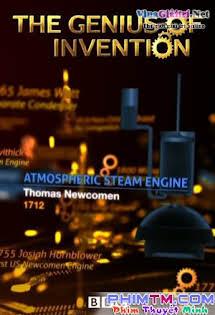 Những Phát Minh Thiên Tài - The Genius of Invention Tập 4-End