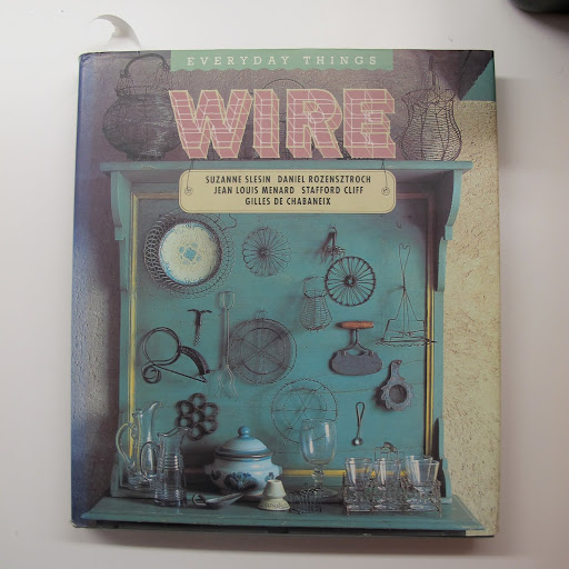 Fritz showed me this book about objects made from European wire.